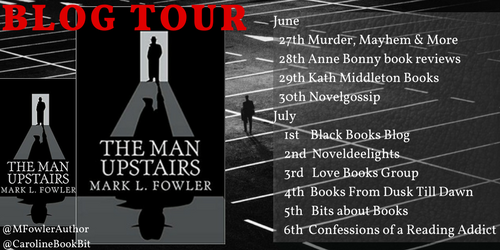 Blog Tour Poster The Man Upstairs Mark Fowler - Extended Version